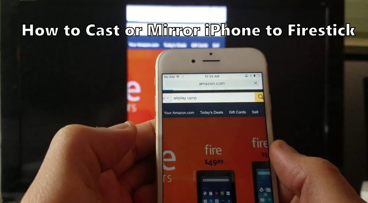 How to Cast / Mirror iPhone to Firestick [Updated 2021]