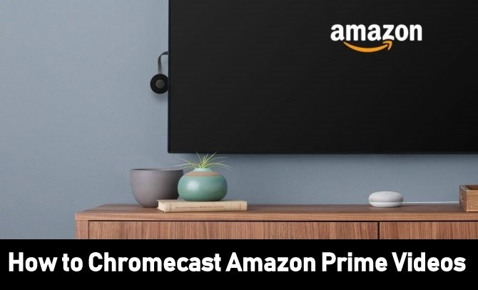 How to Chromecast Amazon Prime Videos [2021] | No Firestick Needed