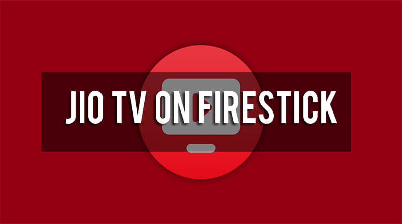 How to install JioTV on Firestick / Fire TV [Updated]