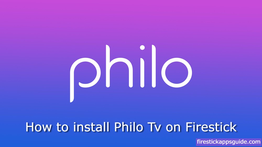 How to Install Philo TV on Firestick / Fire TV