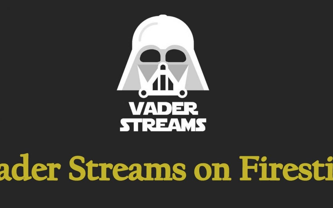 How to Install Vader Streams on Firestick / Fire TV