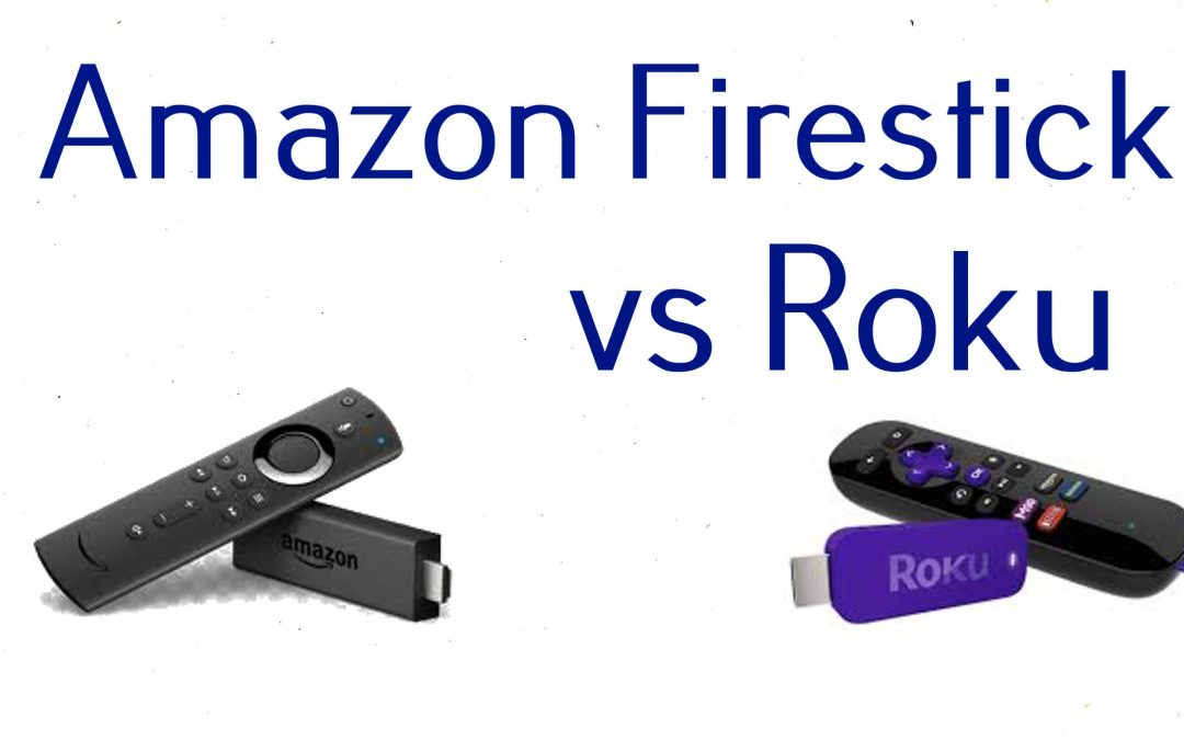 Amazon Firestick Vs Roku Comparision [Updated 2021]