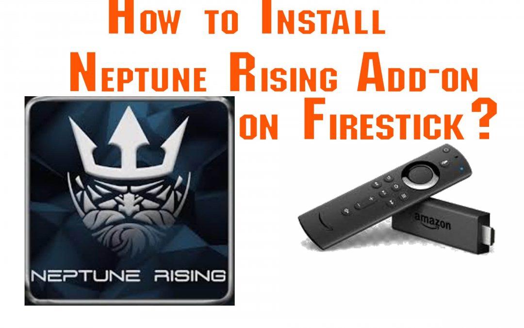 How to Install Neptune Rising Kodi Addon on Firestick