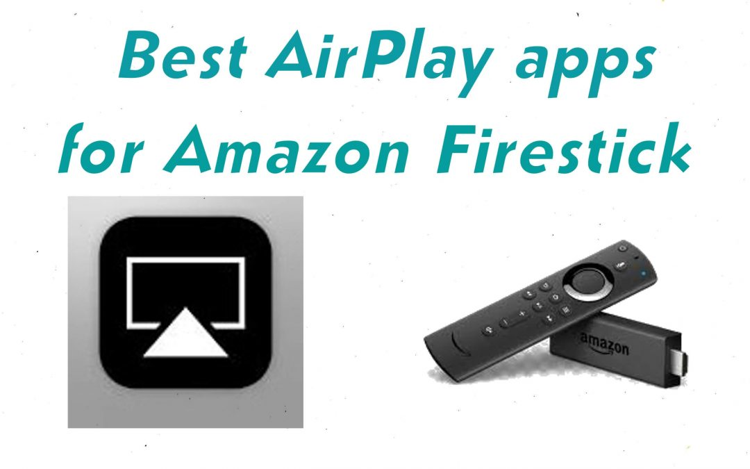 5 Best Airplay Apps for Firestick / Fire TV