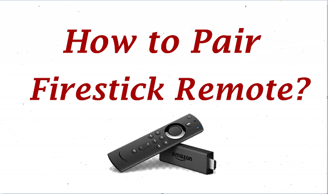 How to Pair Firestick Remote [2021]