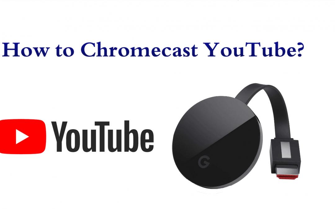 How to Chromecast YouTube Using Smartphone & PC