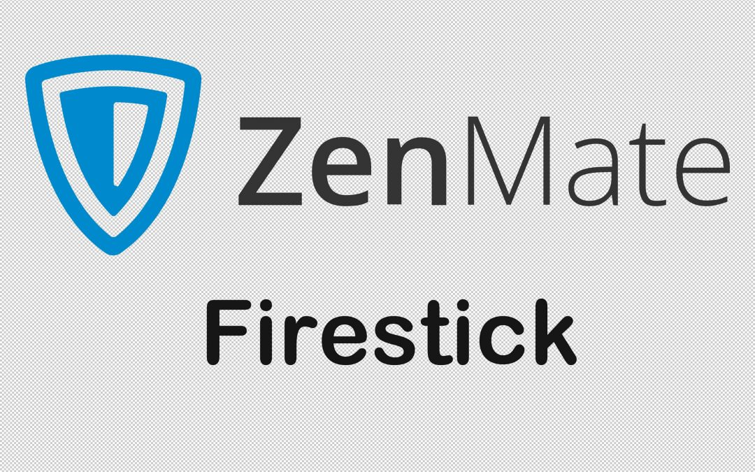 How to Get Zenmate VPN for Firestick For Unlimited Streaming