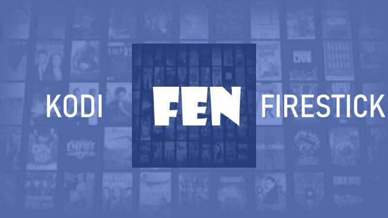 How to Install Fen Addon on Kodi / Firestick [With Screenshots]