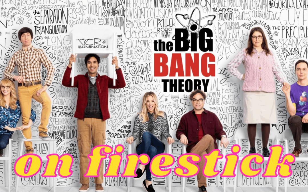 Big Bang Theory on Firestick