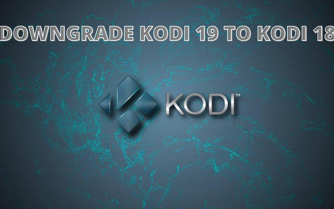 How to Downgrade Kodi 19 Matrix to Kodi 18 Leia