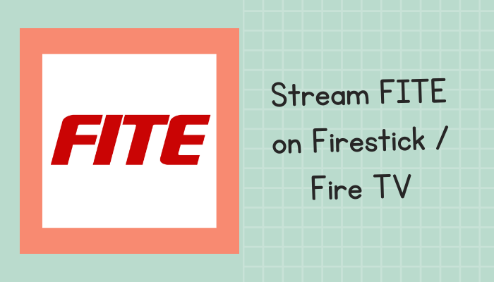 How to Watch FITE on Firestick / Fire TV