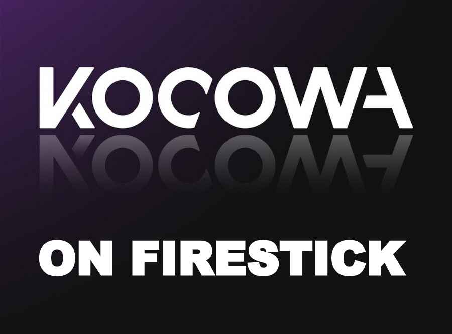 How to Install and Stream KOCOWA Firestick
